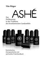 ASHÉ – ein instruktive Einführung in die Arbeit mit starken spirituellen Kräften