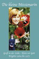 Die kleine Missionarin – ein bewegende Lebensabschnitt-(Auto)biografie