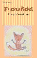 Fuchsfidel – Mutmach-Kindergeschichte für kleine Patienten