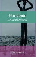 Horizonte – Lyrik für Momente der Lebensfreude und ein positives Selbstwertgefühl
