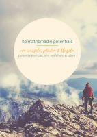 heimatnomadin.potentials – von wurzeln, pfaden & flügeln. – Inspirationen und Anregungen