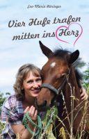 Vier Hufe trafen mitten ins Herz – eine wahre Geschichte aus dem Leben einer Pferdebesitzerin