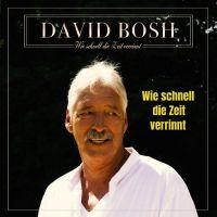 Wie schnell die Zeit verrint-die neue Single von David Bosh