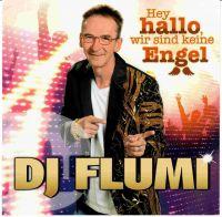 Hey Hallo. Wir sind keine Engel-das neue Partyalbum von DJ Flumi