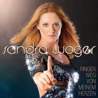 Sandra Woger warnt musikalisch-Finger weg von meinem Herzen